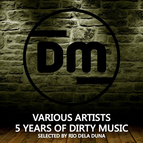 VA - 5 Years Of Dirty Music (Selected By Rio Dela Duna) [DMR134]